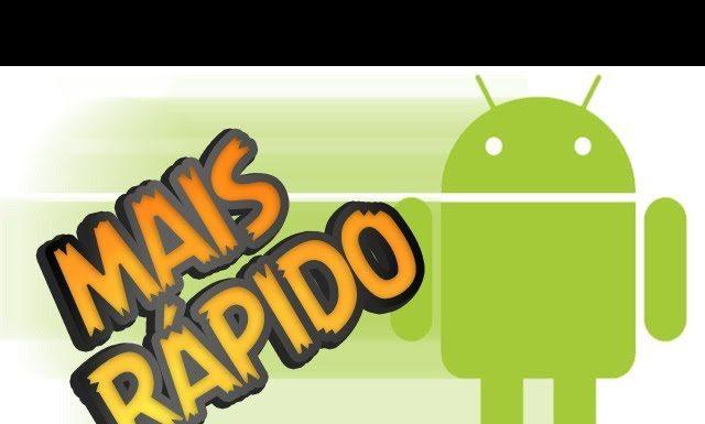 Como deixar o Android mais Rápido