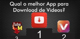 Qual o melhor App para Download de Vídeos SnapTube vs TubeMate vs VidMate