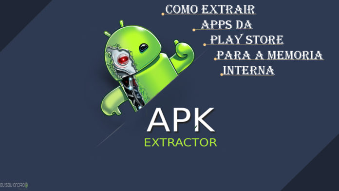 Como extrair Apps da Play Store