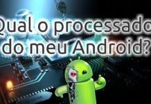 Qual o processador do meu Android