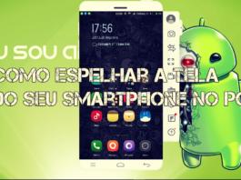 Como Espelhar a Tela do Seu Smartphone no PC