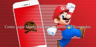 Como Jogar Mario Run em Dispositivos Rooteados