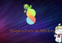 Trocar a Fonte da MIUI 8