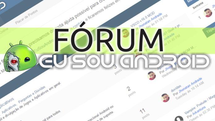 novo forum eu sou android