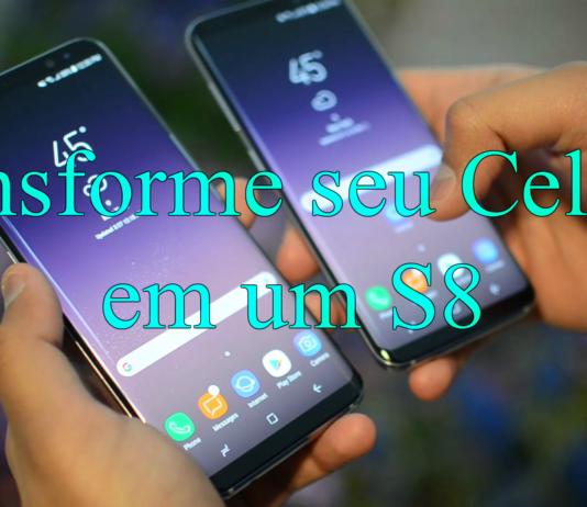 Deixe seu Smartphone com a Aparência do Galaxy S8