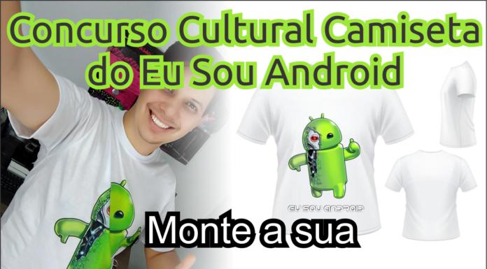Concurso Cultural Camiseta do Eu Sou Android