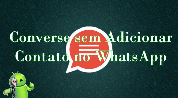 Conversar com uma Pessoa no WhatsApp sem Salvar o Contato