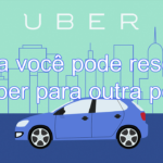 Agora você pode reservar um Uber para outra pessoa