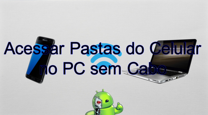 Acessar Pastas do Celular no PC sem Cabo
