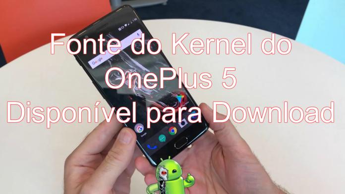 A fonte do kernel para oOnePlus 5anunciado recentementefoi lançada.A empresa compartilhou as notícias em seu site,