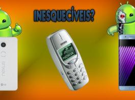Aqui estão 3 smartphones que você não vai esquecer nem tão cedo.
