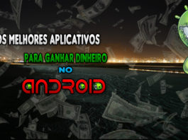 OS Melhores aplicativos para ganhar dinheiro no android.