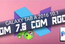 ROM 7.0 Nougat no Galaxy Tab A 2016 com ROOT