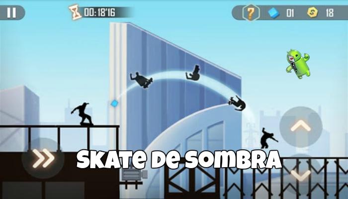 Skate de sombra