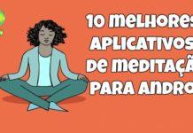 10 melhores aplicativos de meditação para Android