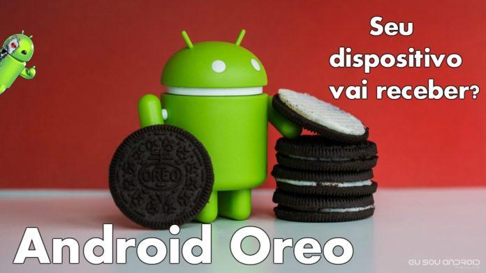 Android 8.0 Oreo você irá receber a atualização?