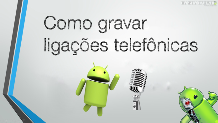 Gravar Chamadas no Android