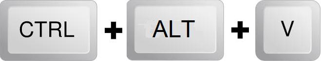 Control + Alt + V