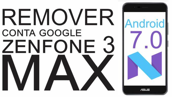 Remover Conta Google do Zenfone 3 MAX Android 7