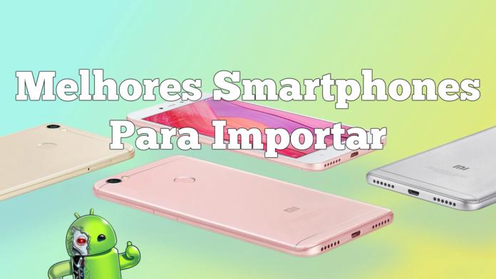 5 Melhores Smartphones da China por até R$600