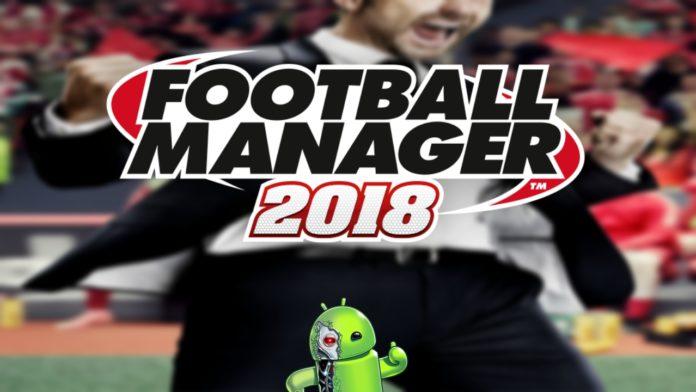 Football Manager 2018 é lançado oficialmente na Play Store
