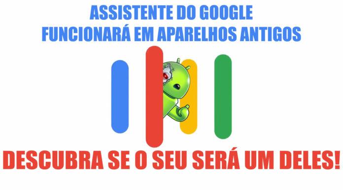 Assistente do Google Está Chegando Para Versões Antigas do Android