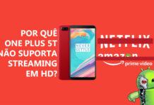 O Matador de Flagships - OnePlus 5T Não Reproduz HD da Netflix
