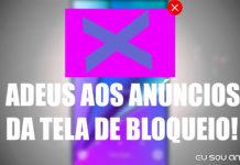 Aplicativos com anúncios na tela de bloqueio são banidos da Google Play
