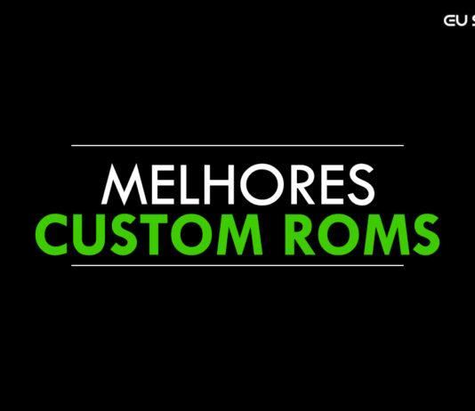 As melhores Custom ROMs para aparelhos fracos