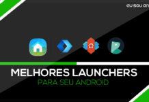 Melhores launcher para seu Android