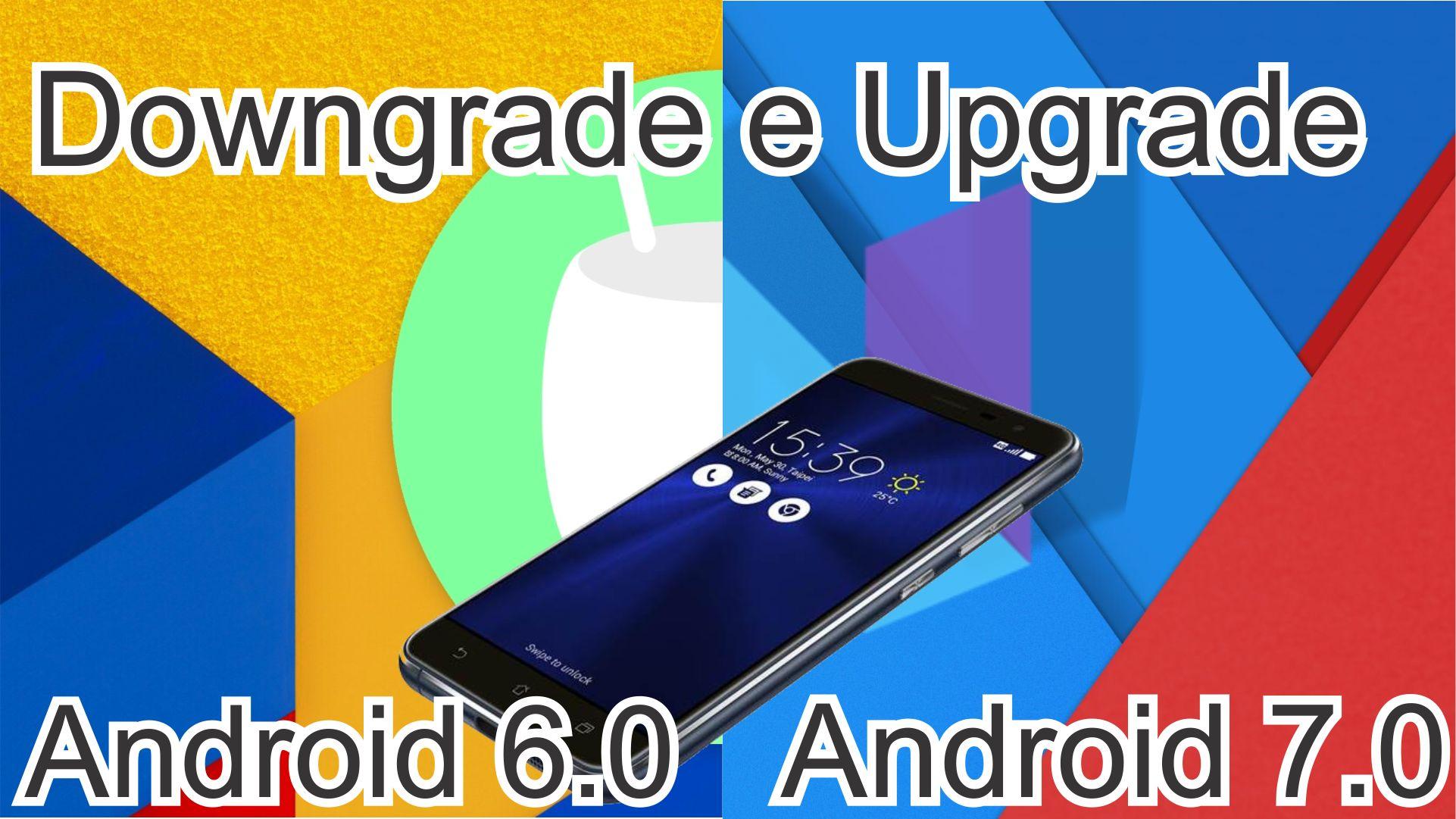 Downgrade e Upgrade Zenfone 3 qualquer versão do Android
