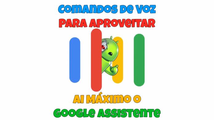 Comandos de Voz para Aproveitar o Google Assistente ao Máximo