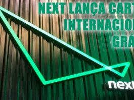 Banco Next Agora Oferece Cartão Internacional Grátis!