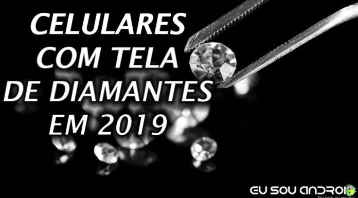 celulares com telas de diamantes em 2019