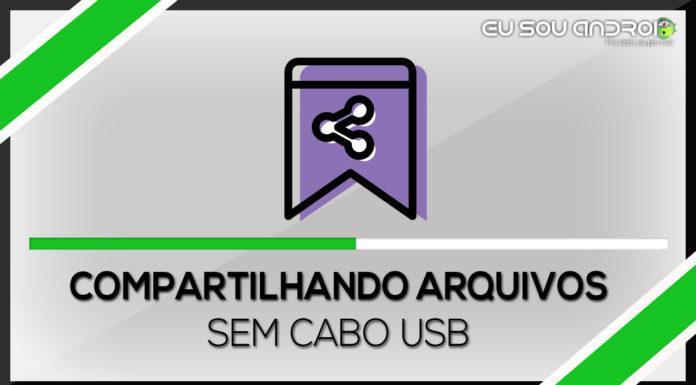 Compartilhando arquivos entre seu Computador e o seu Smartphone SEM CABO USB