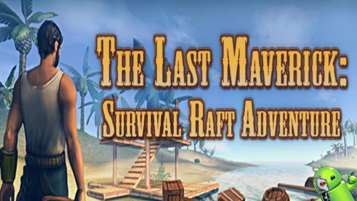 The Last Maverick: Survival Raft Adventure