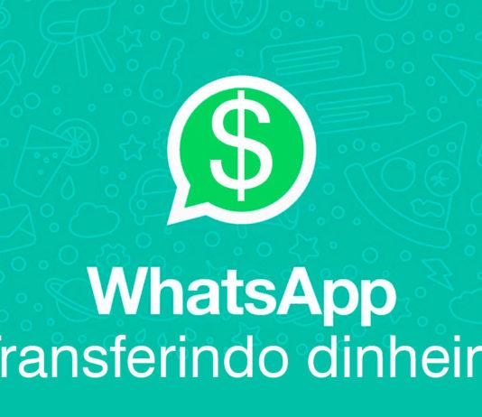 WhatsApp Permitirá Enviar e Receber Dinheiro eu sou android google