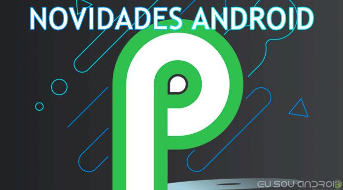 6 Novidades do Android P Que Você Precisa Conhecer