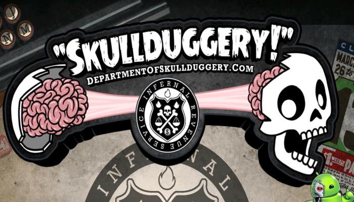 Skullduggery!