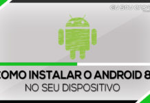 Como instalar o android 8.1 no seu dispositivo