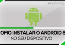 Como instalar o android 8.1 no seu dispositivo