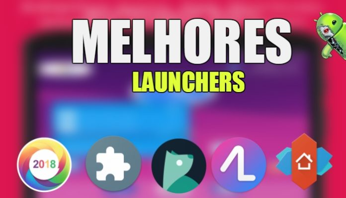 Melhores Launchers Para Android 2018