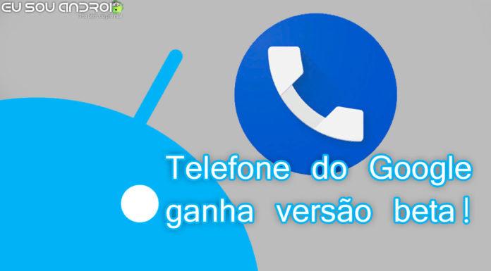 telefone-do-google-ganha-versão-beta