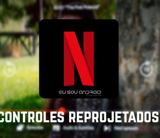 Nova Atualização da Netflix traz Controles Reprojetados
