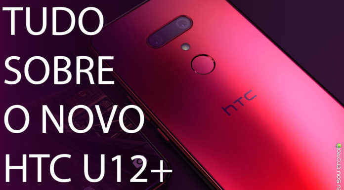 Especificações-do-HTC-U12+-Vazam-e-Impressionam