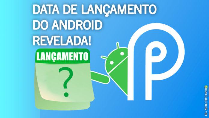 Data de Lançamento do Android P Vaza e Deve Ser Ainda em Agosto