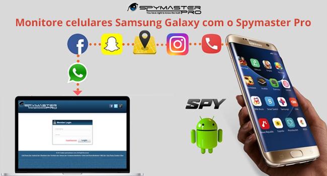 Monitore celulares Samsung Galaxy com o Spymaster Pro