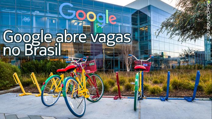 Google abriu vagas de trabalho no Brasil! capa