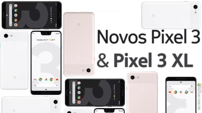 Conheça os Novos Pixel 3 e Pixel 3 XL capa 1