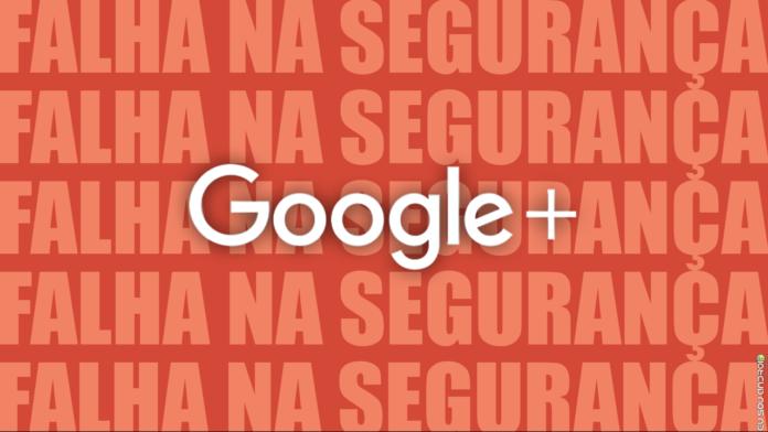 Meio Milhão de Pessoas Tiveram Seus Dados Pessoais Expostos Pelo Google+ CAPA 1